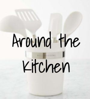 Around the Kitchen