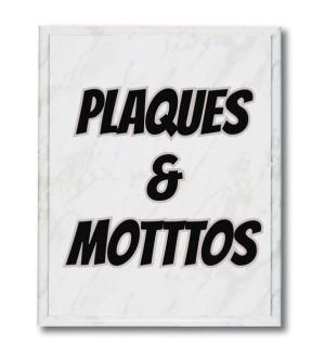 Plaques & Motttos